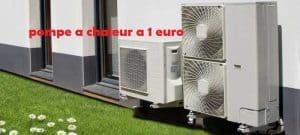 Pompe a chaleur a 1 euro