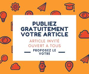 Article invité ou guest blogging PUBLIEZ GRATUITEMENT LE VOTRE